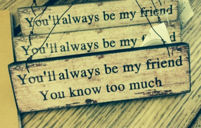 You'll Always Be My Friend Plaque/Sign